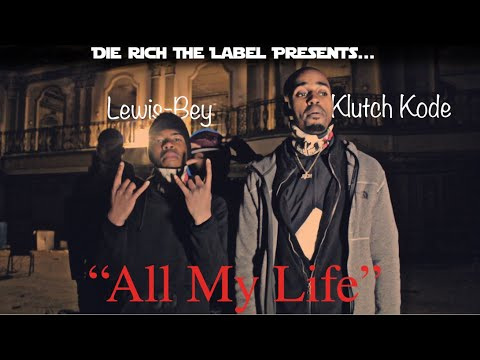 Lewis-Bey x Klutch Kode - All My Life (Official Musik Video) MP3