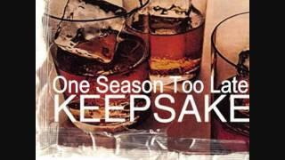 Watch Keepsake One Season Too Late video