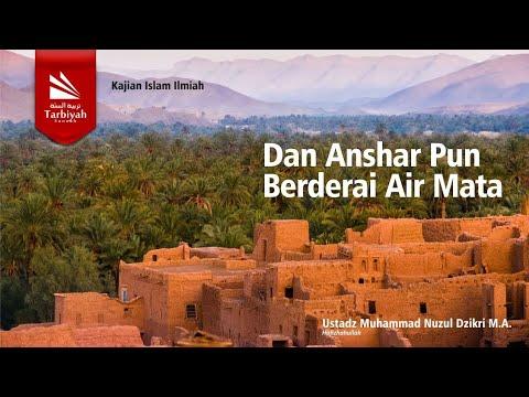 Dan Anshar Pun Berderai Air Mata - Ustadz Muhammad Nuzul Dzikry, Lc