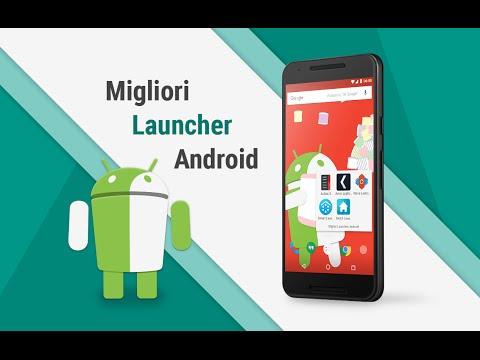 Migliori Launcher Android per personalizzare lo smartphone | #MiglioriApp n.1