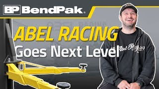 Abel Racing Goes Next Level With BendPak