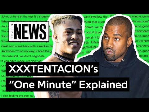"XXXTENTACION & Kanye West's ""One Minute"" Explained 