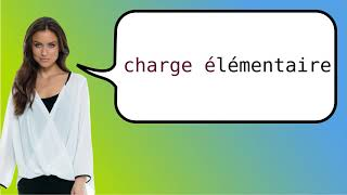 How to say 'elementary charge' in French?
