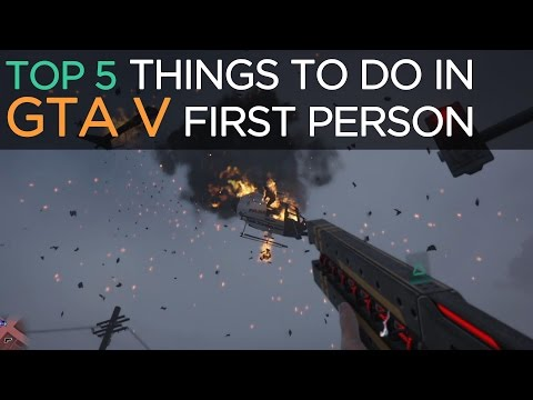 Top 5 Things To Do in GTA V First Person