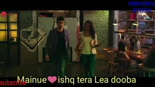 Ishq tera Lea dooba whatsapp status