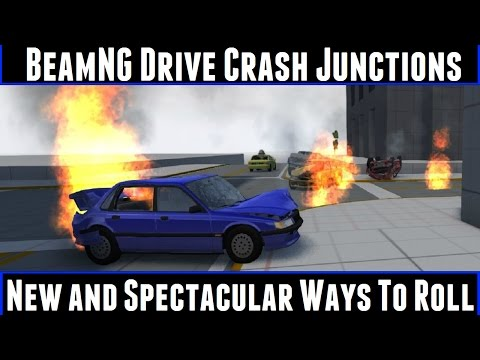 BeamNG Drive Crash Junctions New And Spectacular Ways To Roll