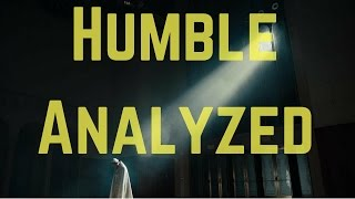 Humble | Analyzed