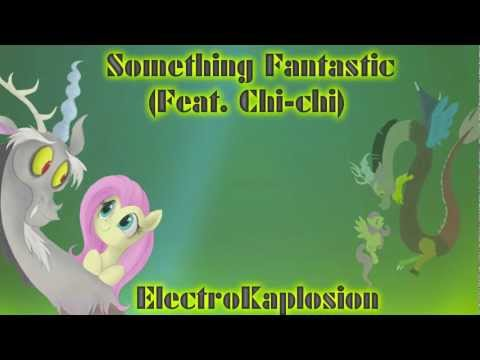 Something Fantastic (Feat. Chi-chi) {Discord & Fluttershy Duet}