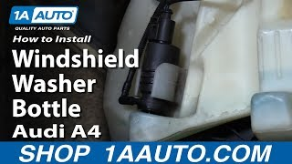 How to Install Replace Windshield Washer Bottle 2005-08 Audi A4