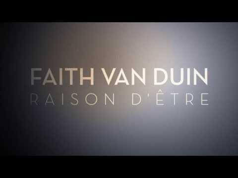 Raison D'être: Faith Van Duin