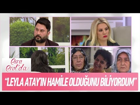 """""""1984 yılında Leyla Atay'ın hamile olduğunu biliyorum"""" - Esra Erol'da 19 Şubat 2018"""