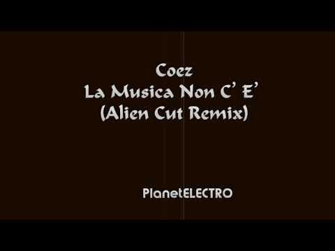 Coez - La Musica Non C'E' (Alien Cut Remix)