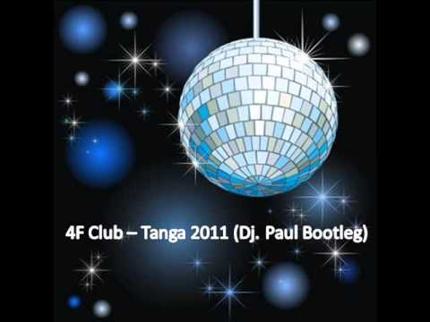 4F Club - Tanga (Dj. Paul Bootleg)
