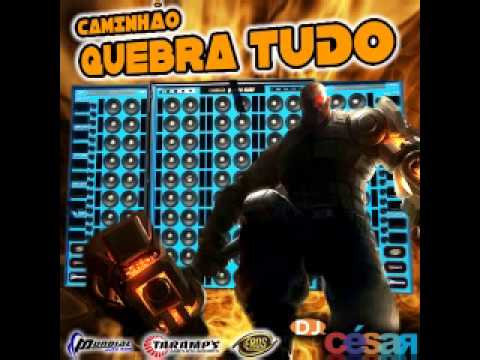 DJ César - Caminhão Quebra Tudo