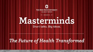 Masterminds: The Future of Health Transformed