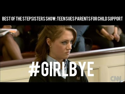 Teen Sues Parents for Child Support #GirlBye - Best of the StepSisters Show