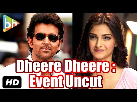 'Dheere Dheere Se' Song Launch: Event Uncut   Hrithik Roshan   Sonam Kapoor   Neeraj Roy