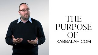 The Purpose of Kabbalah.com