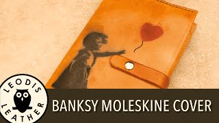 Making a Leather Banksy styled Moleskine Notebook Cover