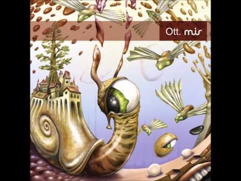 Ott - Mir [Full Album]