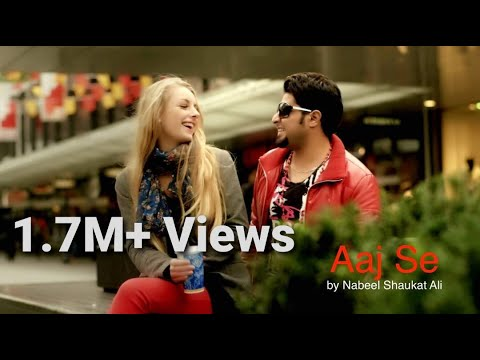 AAJ SE (Official Video Song) By Nabeel Shaukat Ali