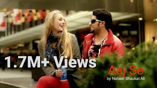AAJ SE Official Video Song By Nabeel Shaukat Ali