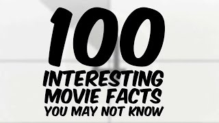 100 Interesting Movie Facts You May Not Know
