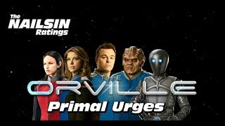 The Nailsin Ratings:The Orville - Primal Urges