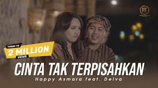 Download lagu HAPPY ASMARA ft DELVA - CINTA TAK TERPISAHKAN (   )