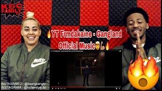 YT FRMDAKAINE - GANGLAND REACTION 🔥🤯💪🏽 'DRILL MUSIC' THIS WAS FIRE! WATCH!