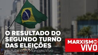 Brasil: O resultado do  segundo turno  das eleições