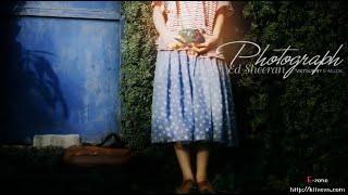 download musica + Vietsub Photograph - Ed Sheeran ~ Kitesvncom