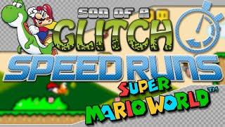 Super Mario World Speedrun - Son Of A Glitch Speedruns - Episode 1