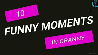 Top 10 Funny Moments in Granny Horror Game || Experiments With Granny
