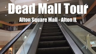 Dead Mall Tour: Alton Square Mall - Alton, IL