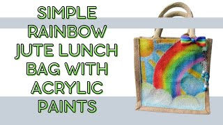 Watch me paint! Simple Rainbow jute lunch bag with acrylic paints