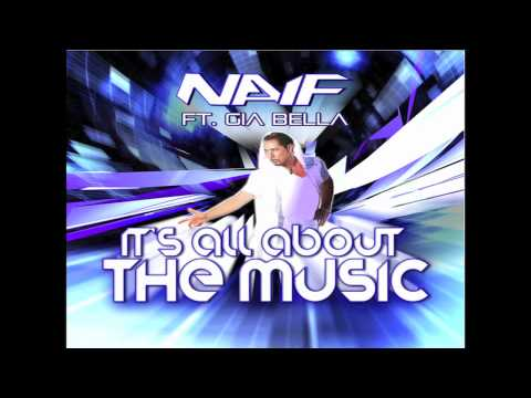 NAIF FEAT. GIA BELLA - IT'S ALL ABOUT THE MUSIC (FUNK GENERATION CLUB MIX) OFFICIAL HD