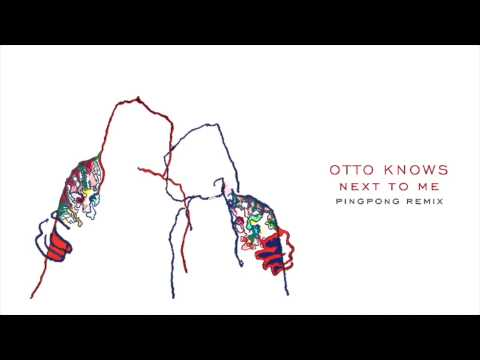 Otto Knows - Next to Me (pingpong Remix)
