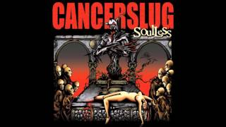 Watch Cancerslug Soulless video