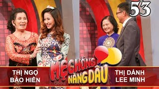 MOTHER&DAUGHTER-IN-LAW| EP 53 UNCUT| Nguyen Thi Ngo - Bao Hien| Ho Thi Danh - Lee Minh| 170318 💛