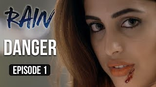 Rain | Episode 1 - 'Danger' | Priya Banerjee | A Web Series By Vikram Bhatt