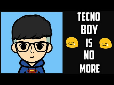 Techno boy is No more 😥😥 watch out now special  from me