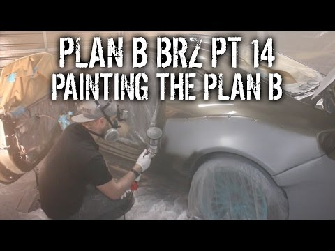 Plan B BRZ Pt 14 - Painting The Plan B