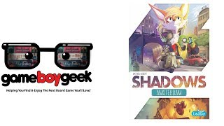 Shadows Amsterdam Review with the Game Boy Geek