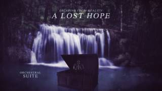 Escaping From Reality - A Lost Hope (Orchestral Suite)