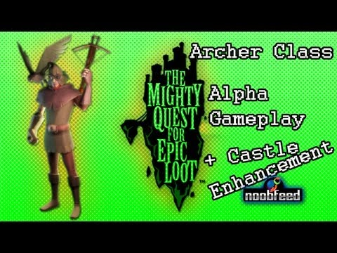 THE MIGHTY QUEST FOR EPIC LOOT - Archer Class + Castle Enhancement | Alpha Gameplay