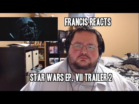 Francis Reacts To Star Wars EP VII Trailer!