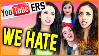 YOUTUBERS WE HATE!!!