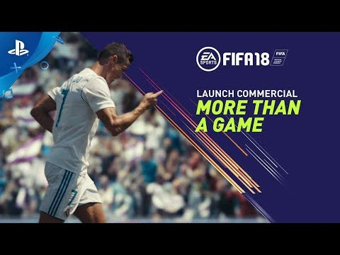 "FIFA 18 - ""More Than a Game"" Launch Commercial 