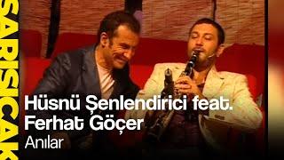 Hüsnü Şenlendirici feat. Ferhat Göçer - Anılar (Sarı Sıcak)